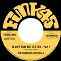FABULOUS ORIGINALS / IT AIN'T FAIR BUT IT'S FUN PART 1&2