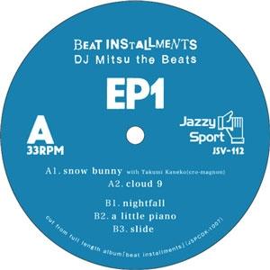 DJ MITSU THE BEATS (GAGLE) / ミツ・ザ・ビーツ / BEAT INSTALLMENTS EP1
