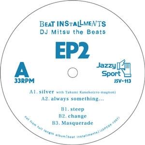DJ MITSU THE BEATS (GAGLE) / ミツ・ザ・ビーツ / BEAT INSTALLMENTS EP2