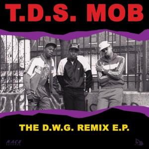 T.D.S. MOB / D.W.G. REMIX E.P.