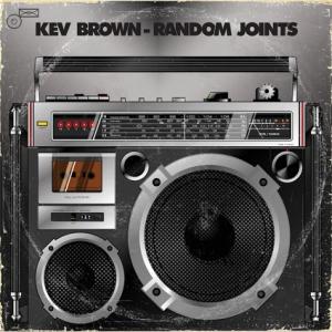 KEV BROWN / ケブ・ブラウン / RANDOM JOINTS - アナログLP -