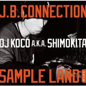 DJ KOCO aka SHIMOKITA / DJココ / J.B. CONNECTION