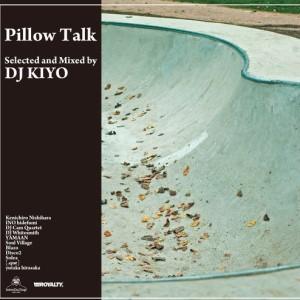 DJ KIYO / DJキヨ / PILLOW TALK