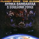 AFRIKA BAMBAATAA / アフリカ・バンバータ / PLANET ROCK: THE ALBUM