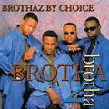 BROTHAZ BY CHOICE / ブラザーズ・バイ・チョイス / BROTHA 2 BROTHA