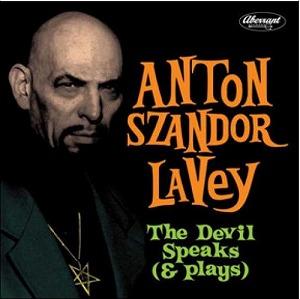 ANTON SZANDOR LA VEY / アントン・サンダー・ラヴェイ / THE DEVIL SPEAKS (& PLAYS)