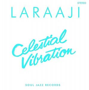 LARAAJI / ララージ / CELESTIAL VIBRATION (LP)