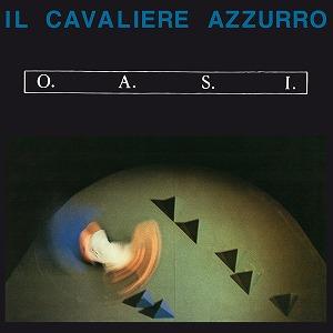 O.A.S.I. / IL CAVALIERE AZZURRO