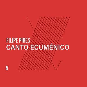 FILIPE PIRES / フィリペ・ピレシュ / CANTO ECUMENICO