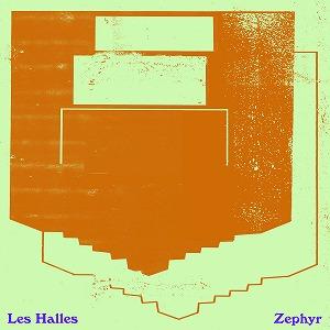 LES HALLES / レ・アール / ZEPHYR