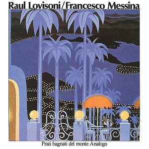 RAUL LOVISONI/FRANCESCO MESSINA / ラウル・ロヴィゾーニ/フランチェスコ・メッシーナ / PRATI BAGNATI DEL MONTE ANALOGO (LP)