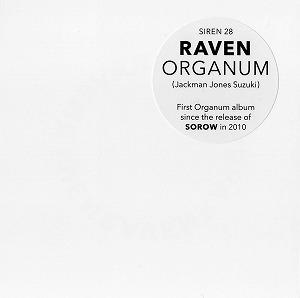 ORGANUM / オルガナム / RAVEN / レイヴン