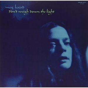 MEG BAIRD / メグ・ベアード / DON'T WEIGH DOWN THE LIGHT (LP)