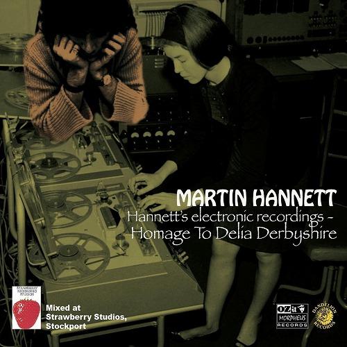 MARTIN HANNETT / HOMAGE TO DELIA DERBYSHIRE