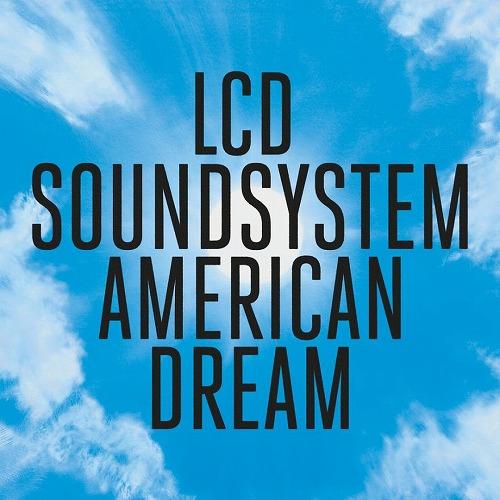 LCD SOUNDSYSTEM / LCDサウンドシステム / AMERICAN DREAM