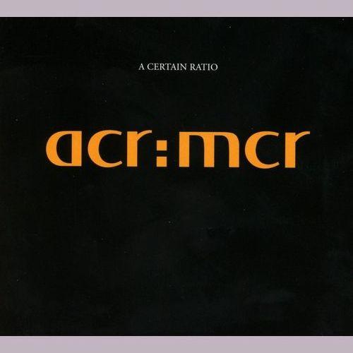 A CERTAIN RATIO / ア・サーテン・レイシオ / MCR