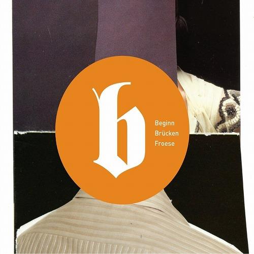 BRUCKEN / FROESE / BEGINN