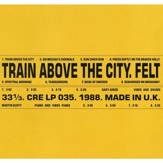FELT / フェルト / TRAIN ABOVE THE CITY (LP/REMASTERED/LTD)