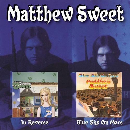 MATTHEW SWEET / マシュー・スウィート / IN REVERSE C/W BLUE SKY ON MARS (2 in 1)