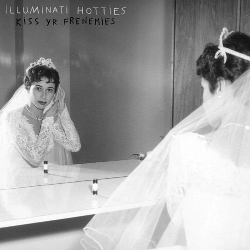 ILLUMINATI HOTTIES / KISS YR FRENEMIES (COLOR VINYL)