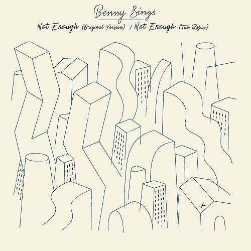 BENNY SINGS/NOT ENOUGH / NOT ENOUGH (TUXEDO REMIX) (7