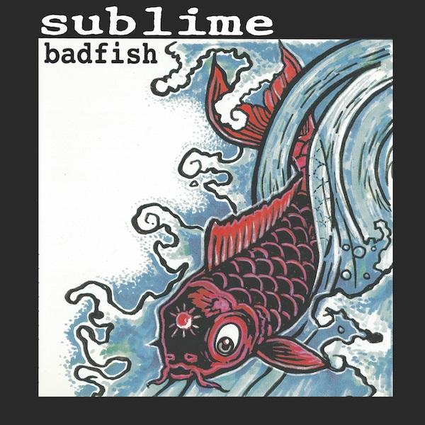 """SUBLIME / サブライム / BADFISH [12""""]"""