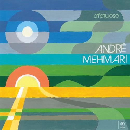 ANDRE MEHMARI / アンドレ・メマーリ / AFETUOSO / アフェトゥオーゾ