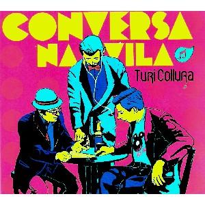TURI COLLURA / CONVERSA NA VILA