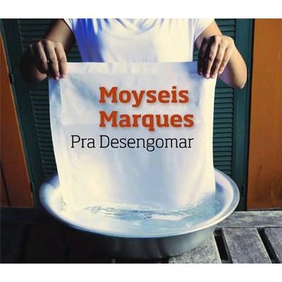 MOYSEIS MARQUES / モイゼイス・マルキス / PRA DESENGOMAR