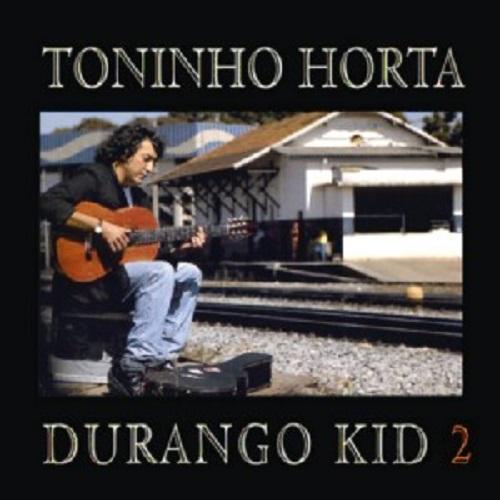 TONINHO HORTA / トニーニョ・オルタ / DURANGO KID 2  / ドゥランゴ・キッド2