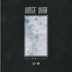 WAGE WAR / ウェイジ・ウォー / DEADWEIGHT