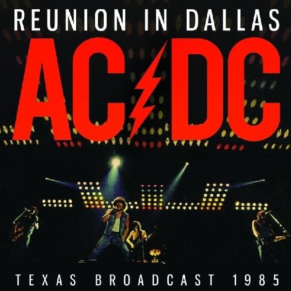 AC/DC / エーシー・ディーシー / REUNION IN DALLAS