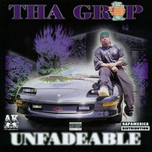 THA GRIP / UNFADEABLE