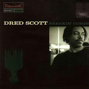 DRED SCOTT / ドレッド・スコット / BREAKIN' COMBS