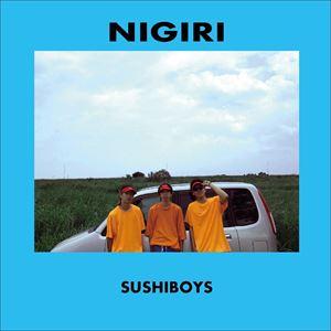 SUSHIBOYS / NIGIRI