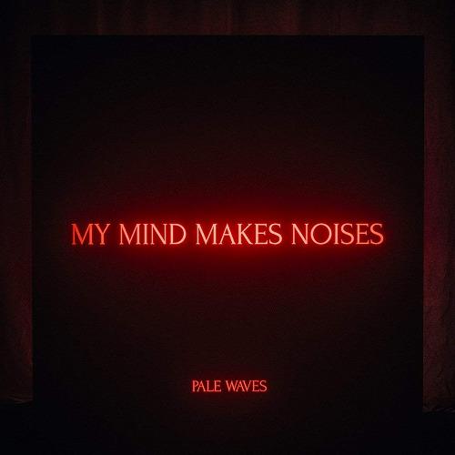 PALE WAVES / ペール・ウェーヴス / MY MIND MAKES NOISES (2LP/180G/CLEAR VINYL/LTD)
