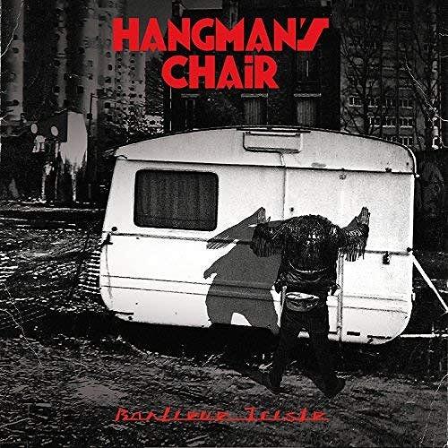 HANGMAN'S CHAIR / BANLIEUE TRISTE
