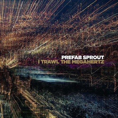 PREFAB SPROUT / プリファブ・スプラウト / I TRAWL THE MEGAHERTZ (LP/180G)