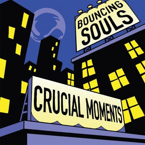 BOUNCING SOULS / CRUCIAL MOMENTS