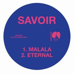 SAVOIR / ETERNAL/MALALA