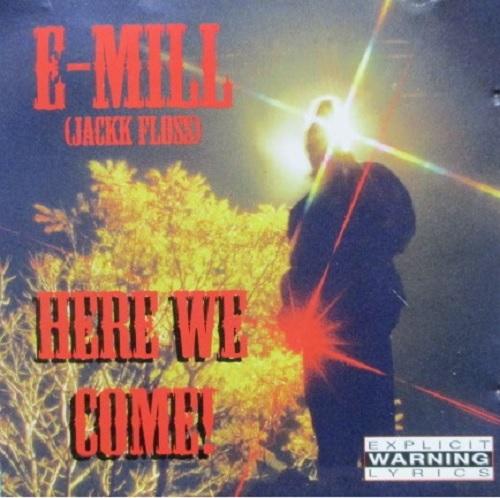 E-MILL / HERE WE COME!