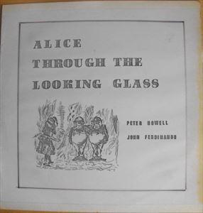 PETER HOWELL & JOHN FERDINANDO / ピーター・ハウエル&ジョン・フェルディナンド / ALICE THROUGH THE LOOKING GLASS