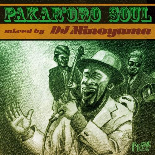 DJ MINOYAMA / DJミノヤマ / Pakar'oro Soul #1
