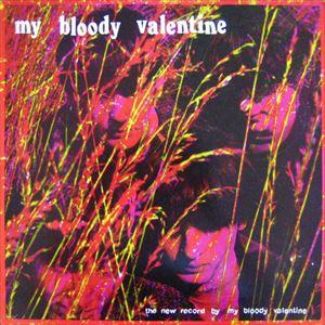 MY BLOODY VALENTINE / マイ・ブラッディ・ヴァレンタイン / THE NEW RECORD BY MY BLOODY VALENTINE