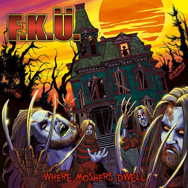 F.K.U. / WHERE MOSHERS DWELL