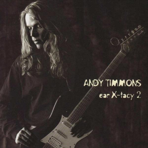 ANDY TIMMONS / アンディ・ティモンズ / EAR X-RACY 2