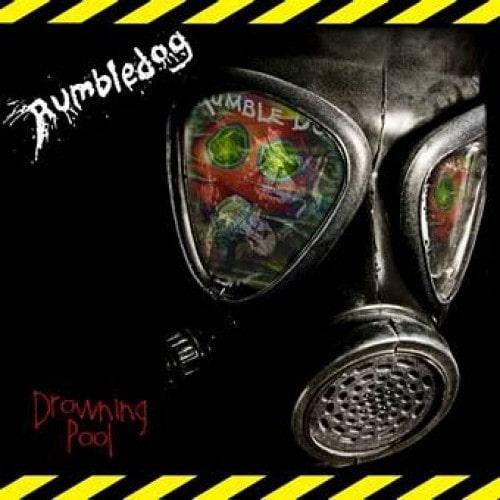 RUMBLEDOG / DROWNING POOL