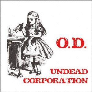 UNDEAD CORPORATION / アンデッド・コーポレーション / O.D. / オー・ディー