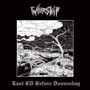 WORSHIP / ワーシップ / LAST CD BEFORE DOOMSDAY / ラスト・シーディー・ビフォア・ドゥームズデイ