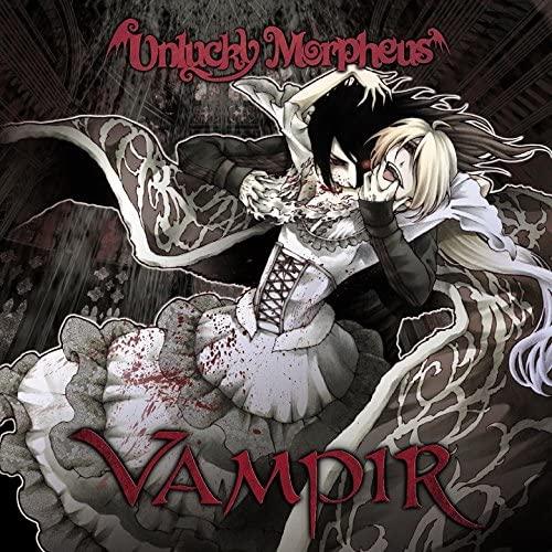 UNLUCKY MORPHEUS / アンラッキー・モルフェウス / VAMPIR / ヴァンピア